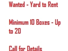 Wanted - Yard to Rent